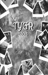 TYGR 2008: A Magazine of Literature & Art by Jill Forrestal and Leigh Sullan