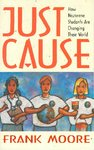Just Cause: How Nazarene Students Are Changing Their World by Frank M. Moore