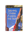 Serving Others Along the Road: Revealing Christ's Love through Holiness by Frank M. Moore